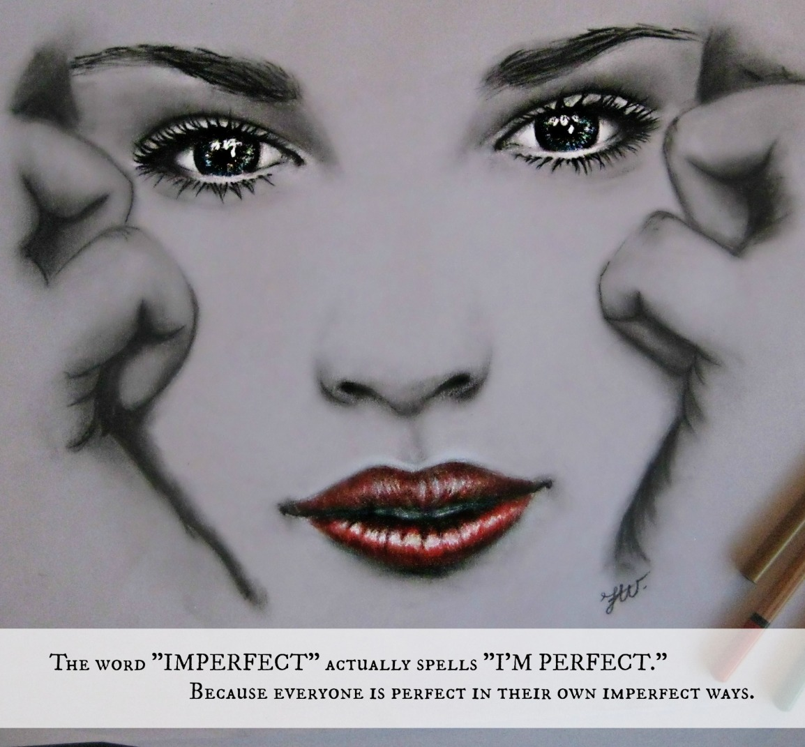 Perfect in their own imperfectways